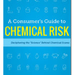 Consumers' Guide to Chemical Risk
