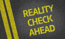 bigstock-Reality-Check-Ahead-275px